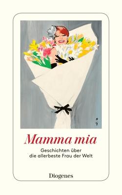 Mamma mia von diverse Übersetzer, von Planta,  Anna