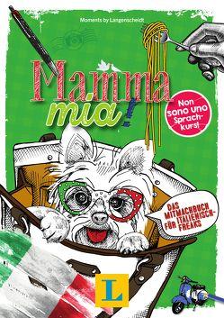 Mamma mia! – Sprache kreativ entdecken von Langenscheidt,  Redaktion