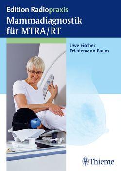 Mammadiagnostik für MTRA/RT von Baum,  Friedemann, Fischer,  Uwe