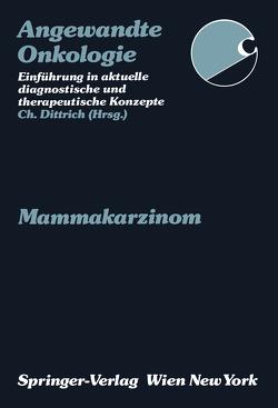 Mammakarzinom von Berlakovich,  G., Dittrich,  Christian, Hausmaninger,  C., Hausmaninger,  H., Hirn,  B., Hölzenbein,  T., Jakesz,  R., Reiner,  A., Reiner,  G., Salomonowitz,  E., Seitz,  W., Teleky,  B., Zielinski,  C.