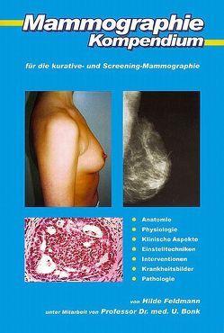 Mammographie-Kompendium für die kurative- und Screening-Mammographie von Bonk,  Ulrich, Feldmann,  Hilde