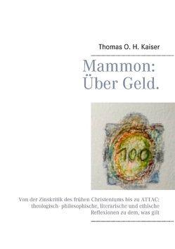 Mammon. Über Geld von Kaiser,  Thomas O. H.
