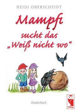 """MAMPFI sucht das """"Weiß nicht wo"""" von Oberscheidt,  Heidi"""