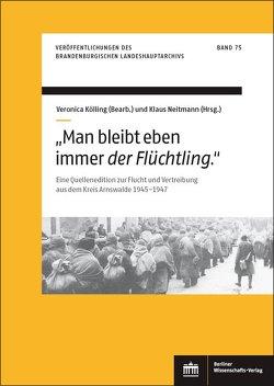 """""""Man bleibt eben immer 'der Flüchtling'."""" von Koelling,  Veronica, Neitmann,  Klaus"""
