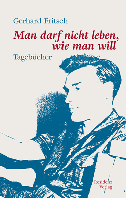 Man darf nicht leben wie man will von Alker-Windbichler,  Stefan, Fritsch,  Gerhard, Kastberger,  Klaus