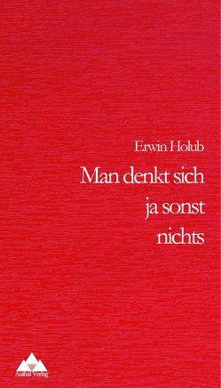Man denkt sich ja sonst nichts von Holub,  Erwin