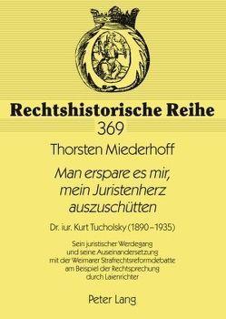 «Man erspare es mir, mein Juristenherz auszuschütten» von Miederhoff,  Thorsten