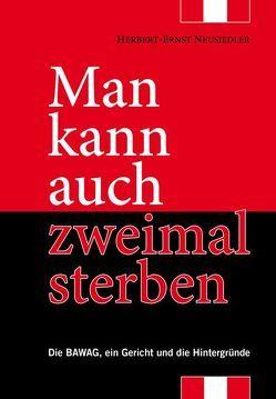 Man kann auch zweimal sterben von Neusiedler,  Herbert-Ernst