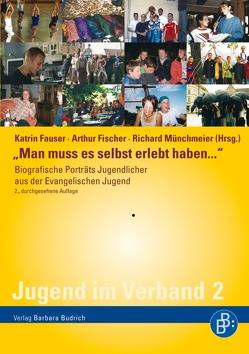"""""""Man muss es selbst erlebt haben…"""" von Fauser,  Katrin, Fischer,  Arthur, Münchmeier,  Richard"""