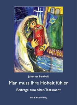 Man muss ihre Hoheit fühlen von Berthold,  Johannes