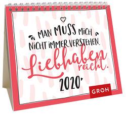 Man muss mich nicht immer verstehen, liebhaben reicht 2020: Mini-Monatskalender von Groh Redaktionsteam
