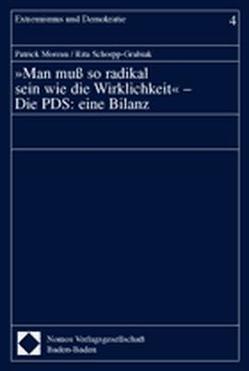 »Man muß so radikal sein wie die Wirklichkeit« – Die PDS: eine Bilanz von Moreau,  Patrick, Schorpp-Grabiak,  Rita