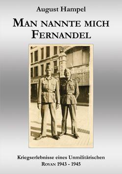 Man nannte mich Fernandel von Bernecker,  Ellen, Hampel,  August