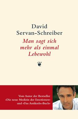 Man sagt sich mehr als einmal Lebewohl von Schäfer,  Ursel, Servan-Schreiber,  David