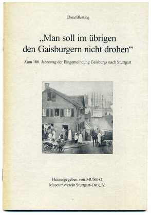 Man soll im übrigen den Gaisburgern nicht drohen von Blessing,  Elmar, Gohl,  Ulrich