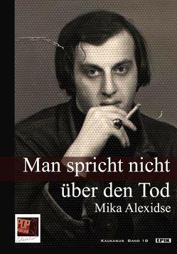 Man spricht nicht über den Tod von Alexidse,  Mika, Lisowski,  Maja, Pop,  Traian, Rothfuss,  Uli