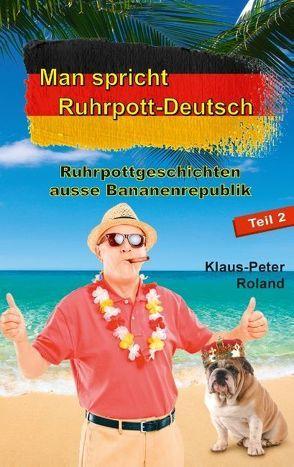 Man spricht Ruhrpott-Deutsch von Roland,  Klaus-Peter