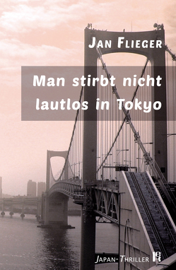 Man stirbt nicht lautlos in Tokyo von Flieger,  Jan