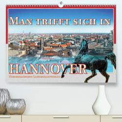 Man trifft sich in Hannover (Premium, hochwertiger DIN A2 Wandkalender 2020, Kunstdruck in Hochglanz) von Gödecke,  Dieter