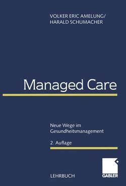 Managed Care von Amelung,  Volker Eric, Schumacher,  Harald