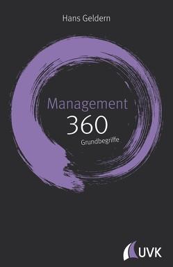 Management: 360 Grundbegriffe kurz erklärt von Geldern,  Hans