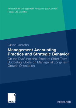 Management Accounting Practice and Strategic Behavior von Gediehn,  Oliver, Schäffer,  Prof. Dr. Utz