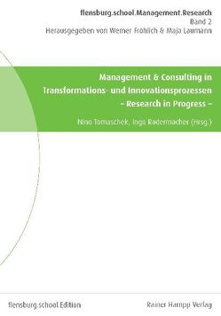 Management & Consulting in Transformations- und Innovationsprozessen von Radermacher,  Ingo, Tomaschek,  Nino