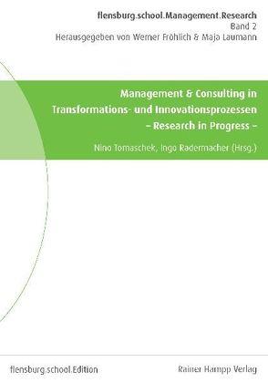 Management & Consulting in Transformations- und Innovationsprozessen von Radermacher,  Ingo, Tomaschek,  Nino