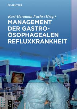 Management der Gastroösophagealen Refluxkrankheit von Fuchs,  Karl Hermann