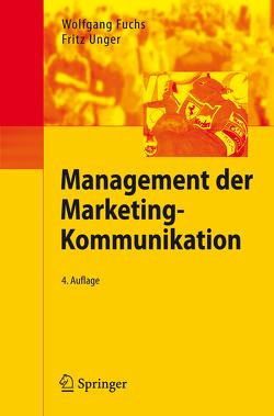 Management der Marketing-Kommunikation von Fuchs,  Wolfgang, Unger,  Fritz