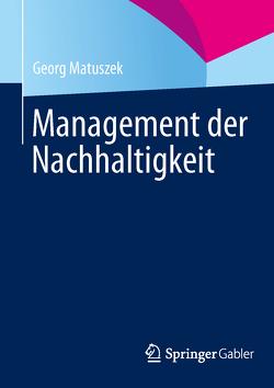 Management der Nachhaltigkeit von Matuszek,  Georg