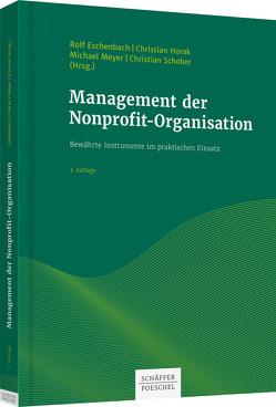 Management der Nonprofit-Organisation von Eschenbach,  Rolf, Horak,  Christian, Meyer,  Michael, Schober,  Christian