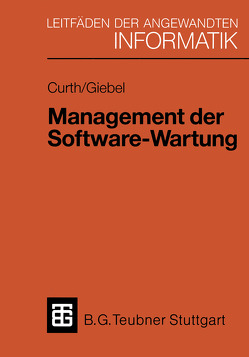 Management der Software-Wartung von Curth,  Michael A., Giebel,  Martin L.