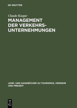 Management der Verkehrsunternehmungen von Kaspar,  Claude
