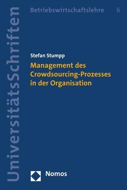 Management des Crowdsourcing-Prozesses in der Organisation von Stumpp,  Stefan