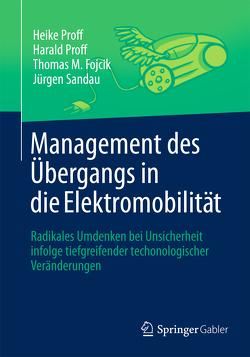 Management des Übergangs in die Elektromobilität von Fojcik,  Thomas M., Proff,  Harald, Proff,  Heike, Sandau,  Jürgen