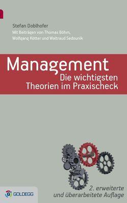 Management – Die wichtigsten Theorien im Praxischeck von Böhm,  Thomas, Doblhofer,  Stefan, Kötter,  Wolfang, Sedounik,  Waltraud