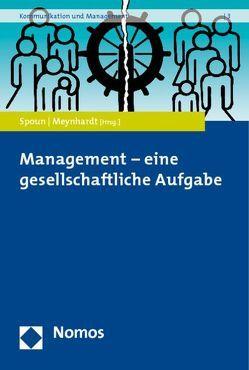 Management – eine gesellschaftliche Aufgabe von Meynhardt,  Timo, Spoun,  Sascha