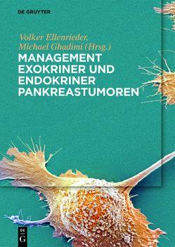 Management exokriner und endokriner Pankreastumoren von Ellenrieder,  Volker, Ghadimi,  Michael