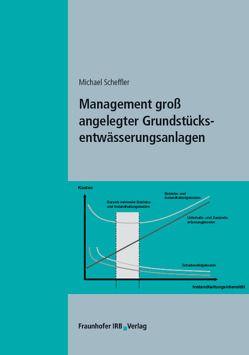 Management groß angelegter Grundstücksentwässerungsanlagen. von Scheffler,  Michael