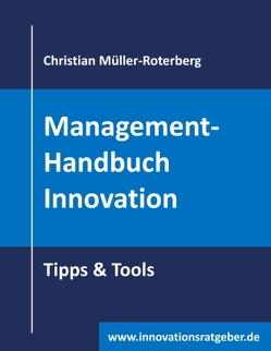 Management-Handbuch Innovation von Müller-Roterberg,  Christian