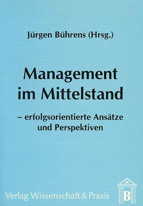 Management im Mittelstand von Bührens,  Jürgen