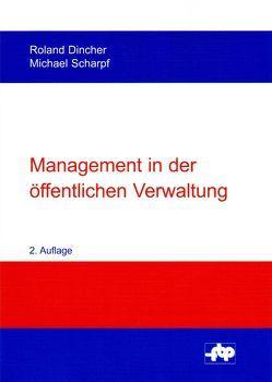 Management in der öffentlichen Verwaltung von Dincher,  Roland, Scharpf,  Michael
