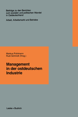 Management in der ostdeutschen Industrie von Pohlmann,  Markus