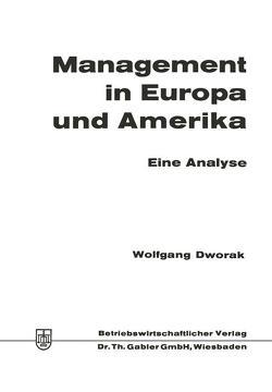 Management in Europa und Amerika von Dworak,  Wolfgang