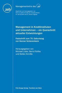 Management in Kreditinstituten und Unternehmen – ein Querschnitt aktueller Entwicklungen von Kirmße,  Stefan, Lister,  Michael, Rolfes,  Bernd