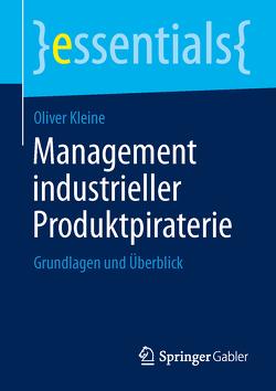 Management industrieller Produktpiraterie von Kleine,  Oliver