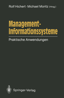 Management-Informationssysteme von Goerke,  M., Hichert,  Rolf, Moritz,  Michael