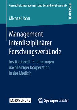 Management interdisziplinärer Forschungsverbünde von John,  Michael