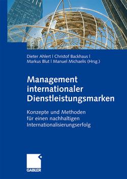 Management internationaler Dienstleistungsmarken von Ahlert,  Dieter, Backhaus,  Christof, Blut,  Markus, Michaelis,  Manuel